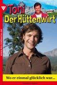 eBook: Toni der Hüttenwirt 112 – Heimatroman