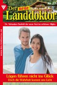 eBook: Der neue Landdoktor 27 – Arztroman