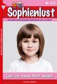 eBook: Sophienlust 217 – Familienroman