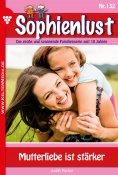 eBook: Sophienlust 132 – Familienroman