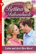 eBook: Bettina Fahrenbach 45 – Liebesroman