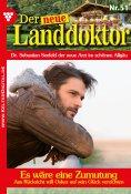 eBook: Der neue Landdoktor 51 – Arztroman