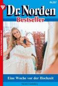 eBook: Dr. Norden Bestseller 257 – Arztroman