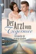 eBook: Der Arzt vom Tegernsee 10 – Arztroman