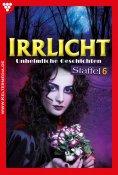 eBook: Irrlicht Staffel 6 – Gruselroman