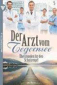 eBook: Der Arzt vom Tegernsee 5 – Arztroman