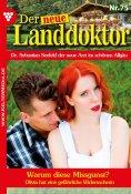 eBook: Der neue Landdoktor 75 – Arztroman