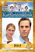 ebook: Kurfürstenklinik Jubiläumsbox 8 – Arztroman