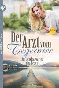 eBook: Der Arzt vom Tegernsee 7 – Arztroman