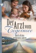 eBook: Der Arzt vom Tegernsee 13 – Arztroman