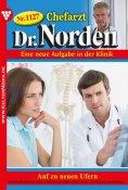 ebook: Chefarzt Dr. Norden 1127 – Arztroman