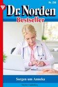 ebook: Dr. Norden Bestseller 298 – Arztroman