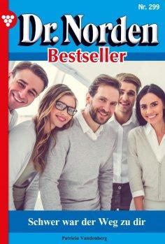 eBook: Dr. Norden Bestseller 299 – Arztroman