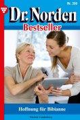ebook: Dr. Norden Bestseller 300 – Arztroman