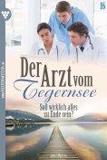 eBook: Der Arzt vom Tegernsee 16 – Arztroman