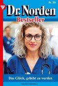 ebook: Dr. Norden Bestseller 301 – Arztroman