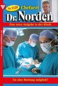 ebook: Chefarzt Dr. Norden 1129 – Arztroman