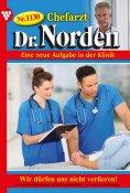 ebook: Chefarzt Dr. Norden 1130 – Arztroman