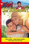 eBook: Toni der Hüttenwirt 222 – Heimatroman