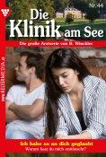 eBook: Die Klinik am See 44 – Arztroman