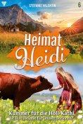 eBook: Heimat-Heidi 6 – Heimatroman