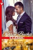 eBook: Karin Bucha Classic 1 – Liebesroman