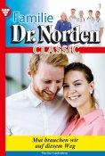 eBook: Familie Dr. Norden Classic 1 – Arztroman