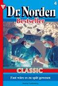 eBook: Dr. Norden Bestseller Classic 4 – Arztroman