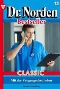 eBook: Dr. Norden Bestseller Classic 12 – Arztroman