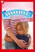 eBook: Mami Bestseller Staffel 3 – Familienroman