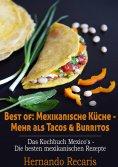 eBook: Best of: Mexikanische Küche - Mehr als Tacos & Burritos