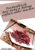 eBook: Trockenfleisch, Beef Jerky & Biltong einfach selber machen