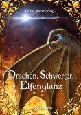 eBook: Drachen, Schwerter, Elfenglanz