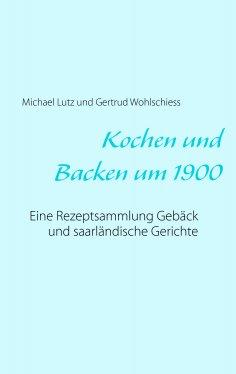 eBook: Kochen und backen um 1900