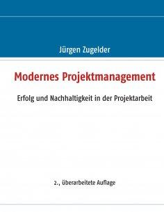 ebook: Modernes Projektmanagement