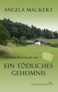 ebook: Antonia Hain deckt auf: Ein tödliches Geheimnis