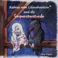 eBook: Rabrax vom Lilarabenstein und die Gespensterstunde