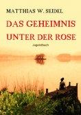 ebook: Das Geheimnis unter der Rose