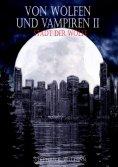 eBook: Von Wölfen und Vampiren II