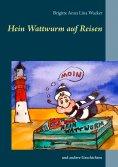 eBook: Hein Wattwurm auf Reisen