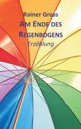 eBook: Am Ende des Regenbogens