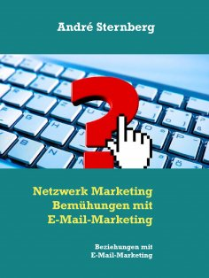 eBook: Netzwerk Marketing Bemühungen mit E-Mail-Marketing