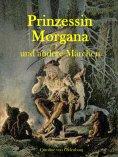 eBook: Prinzessin Morgana und andere Märchen