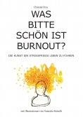 ebook: Was bitte schön ist Burnout?