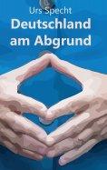 ebook: Deutschland am Abgrund