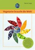 ebook: Vegetarier braucht die Welt!