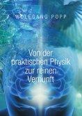 eBook: Von der praktischen Physik zur reinen Vernunft