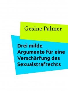 eBook: Drei milde Argumente für eine Verschärfung des Sexualstrafrechts