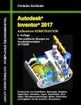 eBook: Autodesk Inventor 2017 - Aufbaukurs Konstruktion