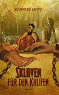 eBook: Sklaven für den Kalifen